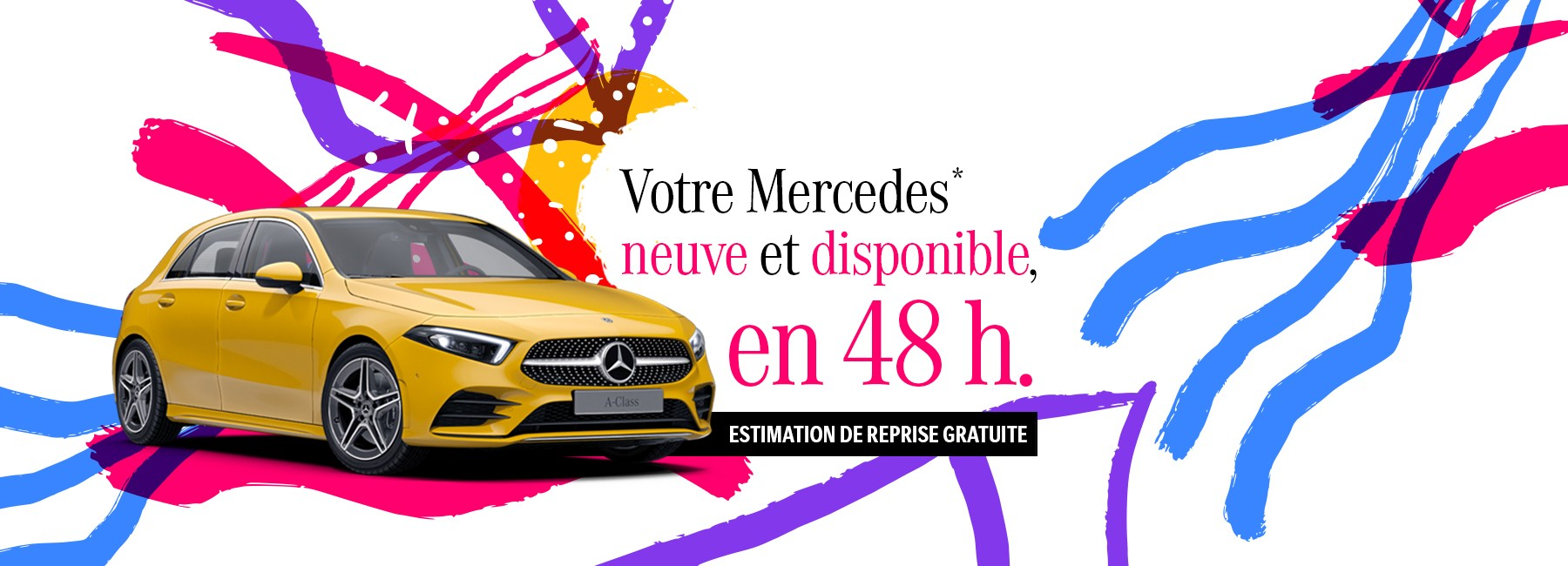 Votre Mercedes en 48h.